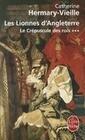Les Lionnes D'Angleterre: Le Crepuscule Des Rois
