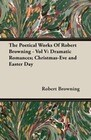 The Poetical Works Of Robert Browning - Vol V