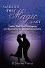 Making the Magic Last: Twelve Traits for Developing and Nurturing a Lasting Relationship