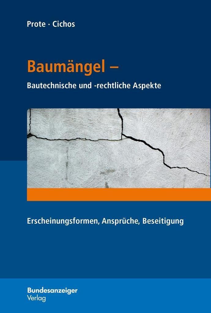 Baumängel - Bautechnische und -rechtliche Aspekte als Buch