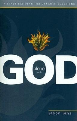 Alone with God: A Practical Plan for Dynamic Devotions als Taschenbuch