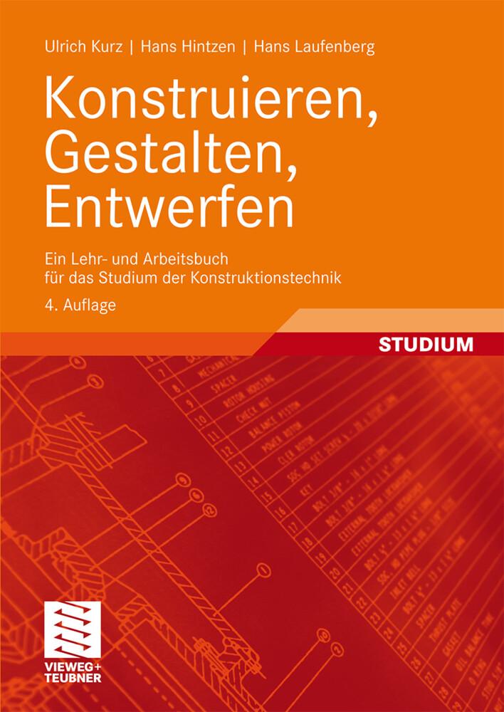 Konstruieren, Gestalten, Entwerfen als Buch von Ulrich Kurz, Hans Hintzen, Hans Laufenberg