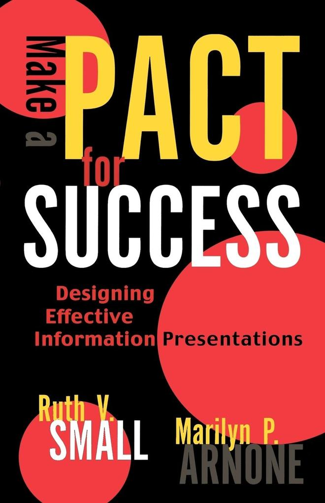 Make a Pact for Success: Designing Effective Information Presentations als Taschenbuch