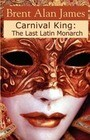 Carnival King: The Last Latin Monarch