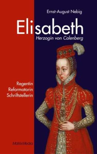 Elisabeth Herzogin von Calenberg als Buch von Ernst A. Nebig