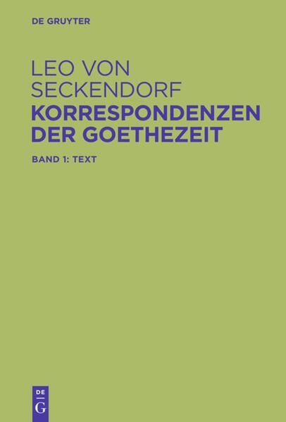 Korrespondenzen der Goethezeit als Buch von Leo von Seckendorf