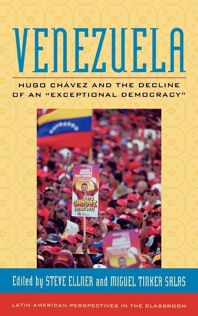 "Venezuela: Hugo Chavez and the Decline of an ""Exceptional Democracy"" als Buch"