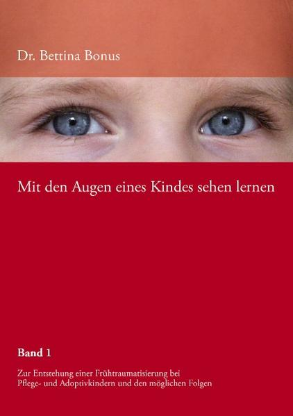 Mit den Augen eines Kindes sehen lernen - Band 1 als Buch von Bettina Bonus