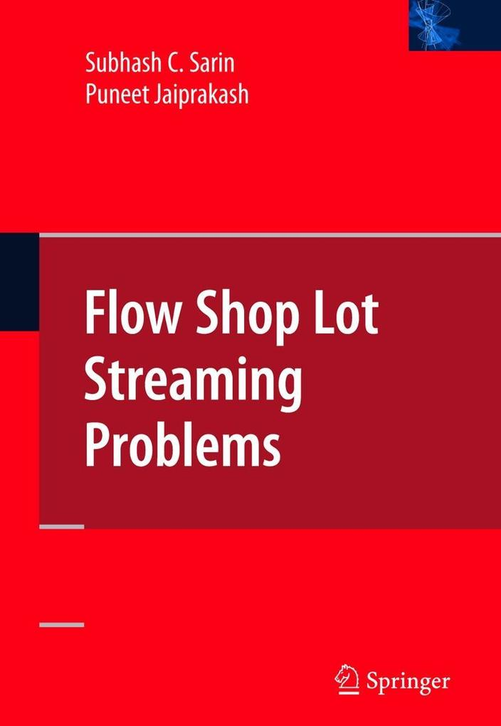 Flow Shop Lot Streaming als Buch von Subhash C. Sarin, Puneet Jaiprakash