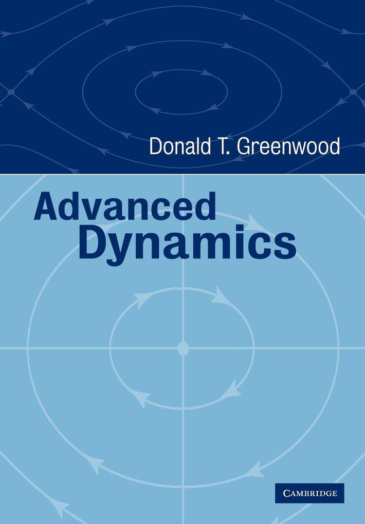 Advanced Dynamics als Buch von Donald T. Greenwood