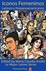 Latina Icons: Iconos Femeninos Latinos E Hispanoamericanos