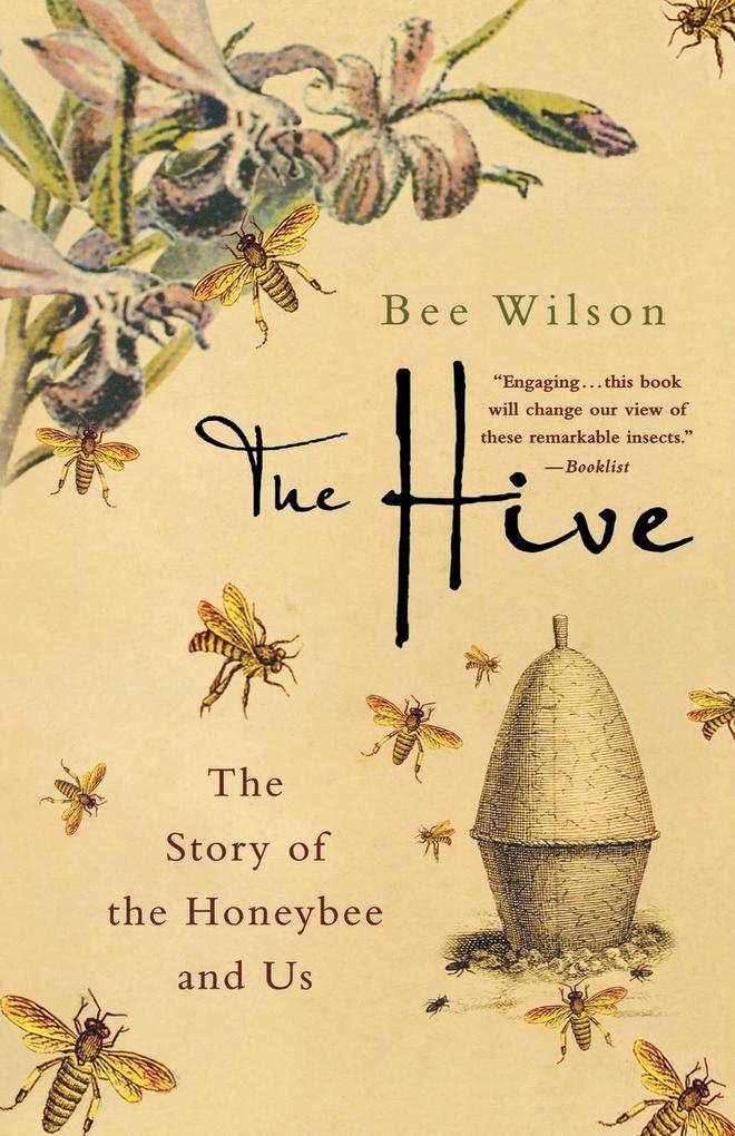 The Hive: The Story of the Honeybee and Us als Taschenbuch
