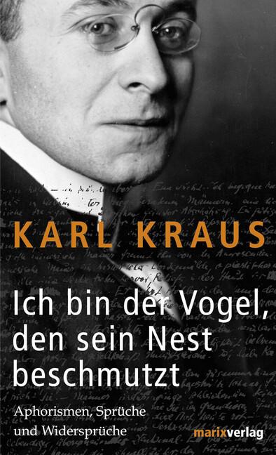 Ich bin der Vogel, den sein Nest beschmutzt als Buch von Karl Kraus
