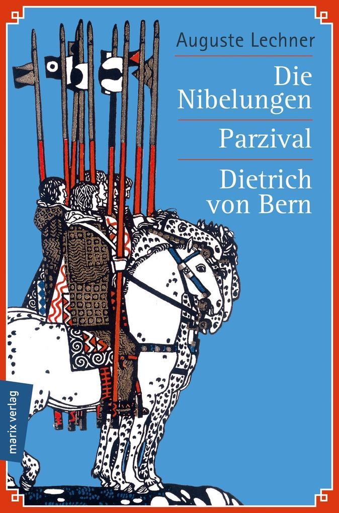 Die Nibelungen - Parzival - Dietrich von Bern als Buch