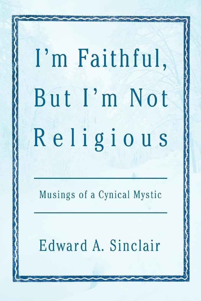 I'm Faithful, But I'm Not Religious als Taschenbuch