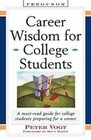 Career Wisdom for College Students: Insights You Won't Get in Class, on the Internet, or from Your Parents