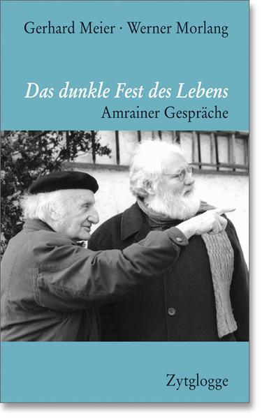 Das dunkle Fest des Lebens als Buch von Gerhard Meier, Werner Morlang