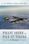 Pilot Here or Pile It There: A Memoir
