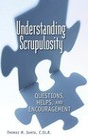 Understanding Scrupulosity: Questions, Help, and Encouragement