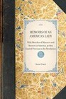 Memoirs of an American Lady: With Sketches of Manners and Scenery in America, as They Existed Previous to the Revolution
