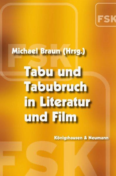 Tabu und Tabubruch in Literatur und Film als Buch