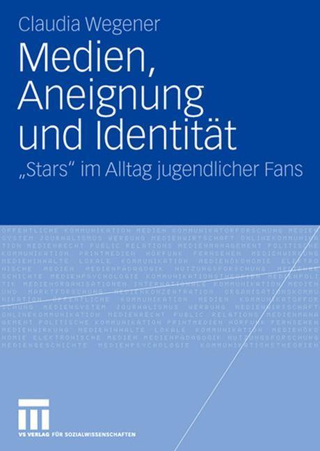 Medien, Aneignung und Identität als Buch von Claudia Wegener