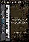 Billboard in Concert: A Fictional Novel