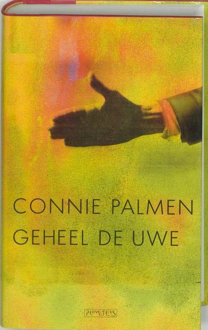 Geheel de uwe als Buch von Connie Palmen - Prometheus, Uitgeverij