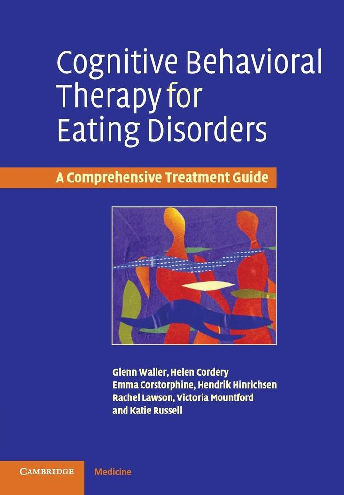 Cognitive Behavioral Therapy for Eating Disorders als Buch von Glenn Waller, Emma Corstorphine, Helen Cordery, Hendrik H