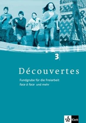 Découvertes 3. Fundgrube für die Freiarbeit Face à Face und mehr. Kopiervorlagen mit Audio-CD als Buch