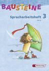 Bausteine - Spracharbeitsheft 3. Arbeitsheft. Tl. A und B. Paket