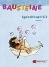 Bausteine Sprachbuch 1 / 2. Bayern