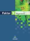 Faktor 9. Mathematik. Schülerband. Realschule. Niedersachsen, Bremen, Hamburg und Schleswig-Holstein