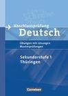 Abschlussprüfung Deutsch. 10. Schuljahr - Arbeitsheft mit Lösungen. Sekundarstufe I. Thüringen