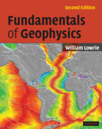 Fundamentals of Geophysics als Buch von William (Swiss Federal Institute of Technology, Zurich) Lowrie