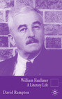 William Faulkner: A Literary Life