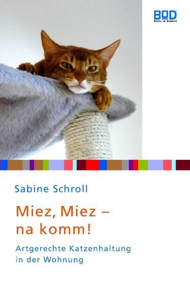 Miez, miez - na komm! als Buch von Sabine Schroll