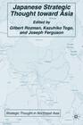 Japanese Strategic Thought Toward Asia