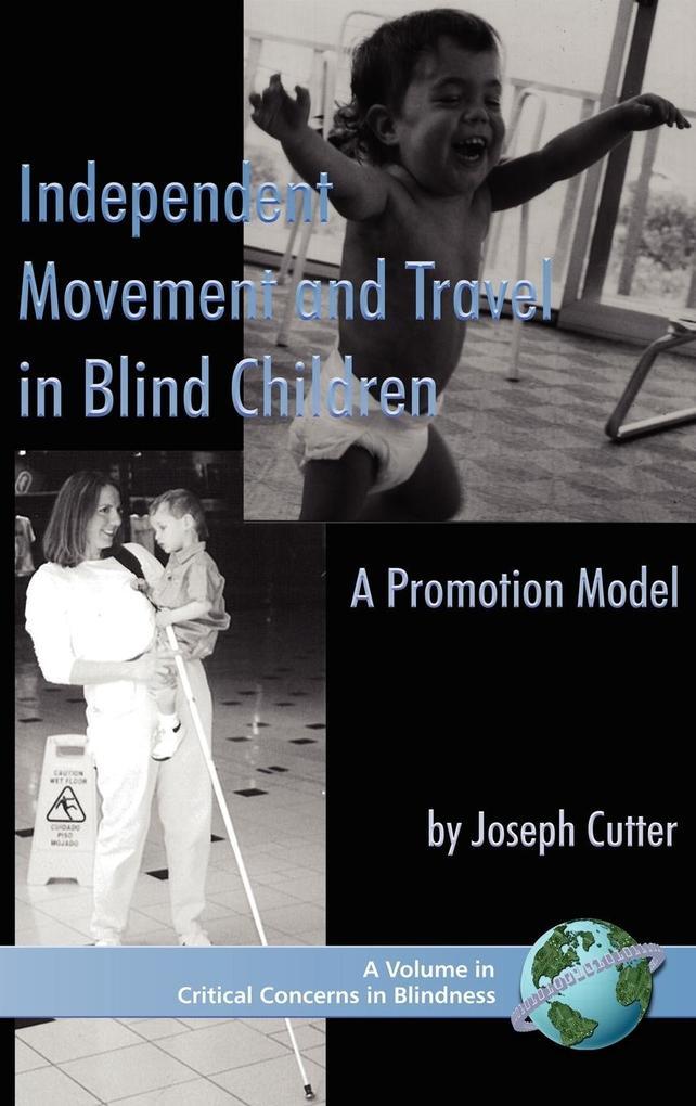 Independent Movement and Travel in Blind Children als Buch