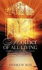 Mother of All Living: Opening the Doors and Regaining Dominion