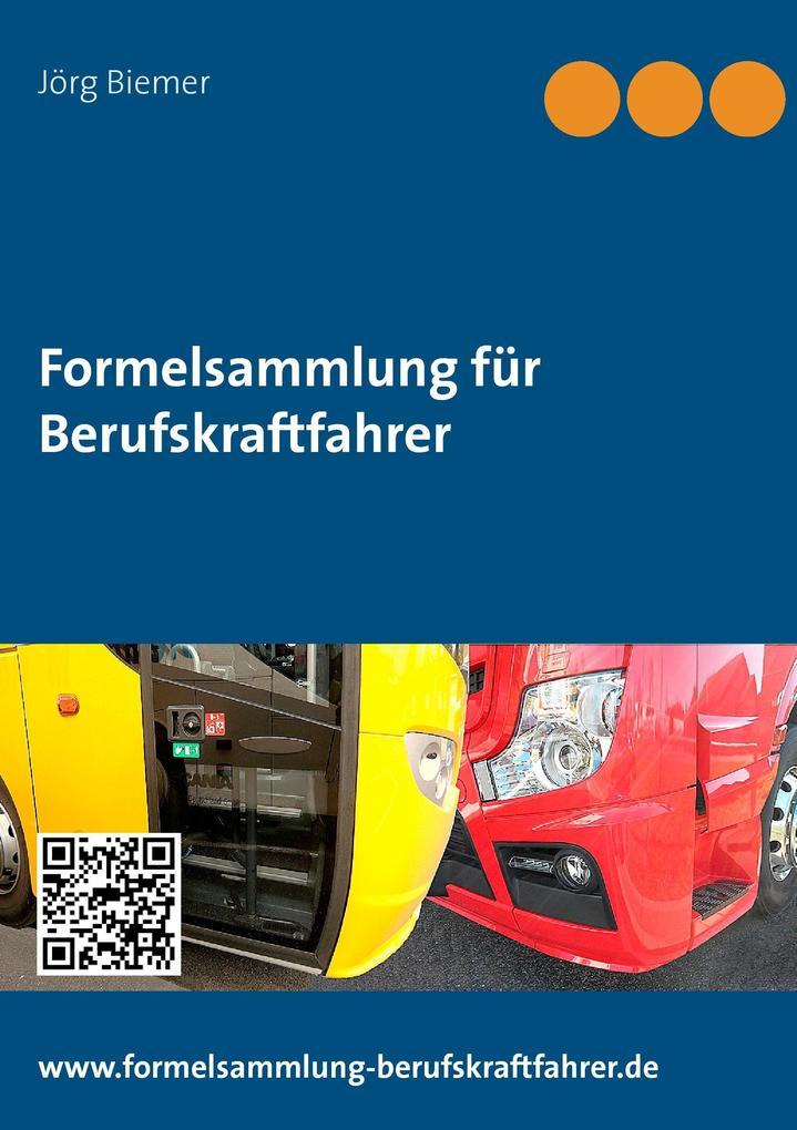 Formelsammlung für Berufskraftfahrer als Buch von Jörg Biemer