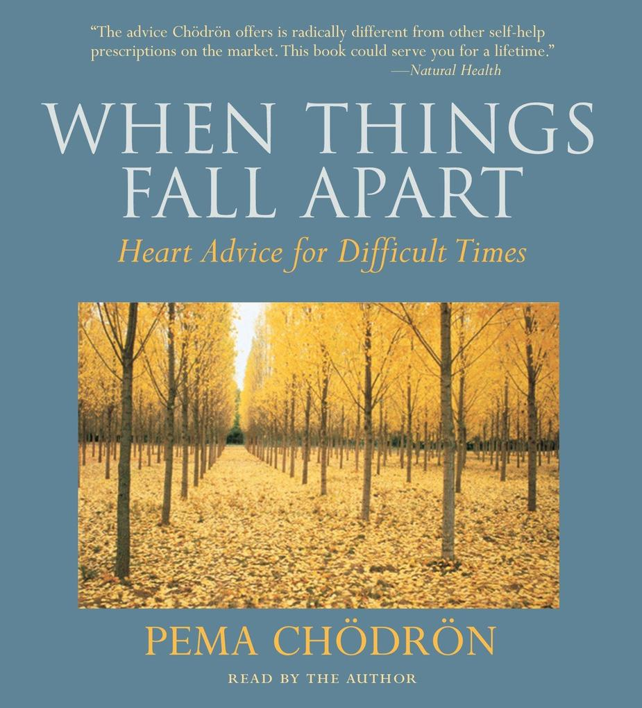 When Things Fall Apart: Heart Advice for Difficult Times als Hörbuch