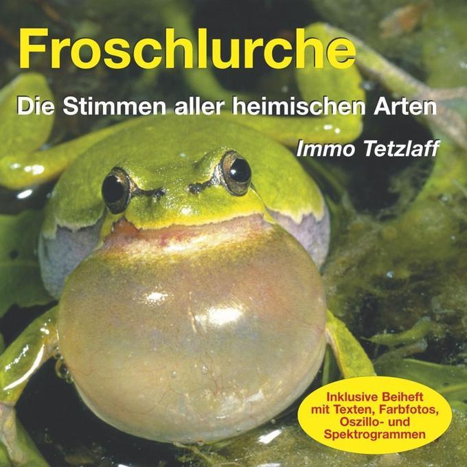 Froschlurche - Die Stimmen aller heimischen Arten als Hörbuch CD von Immo Tetzlaff