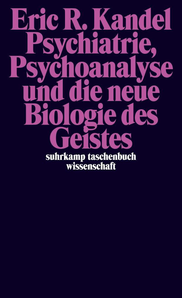 Psychiatrie, Psychoanalyse und die neue Biologi...