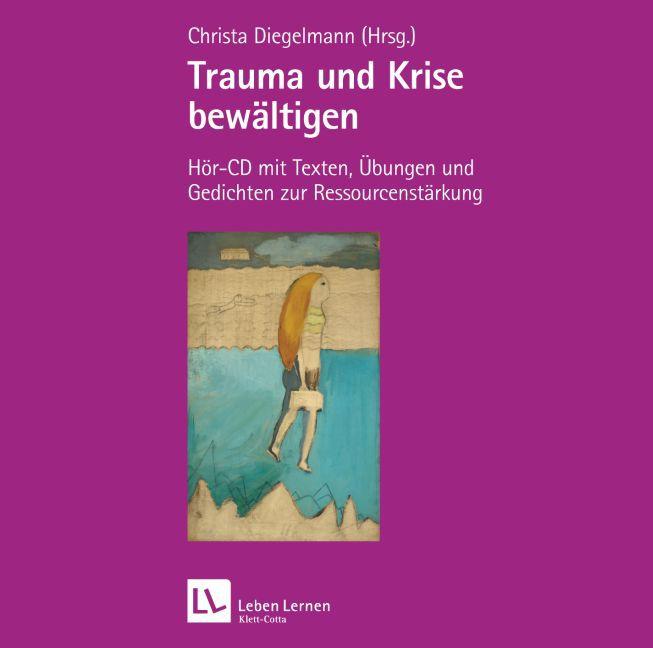 Trauma und Krise bewältigen als Hörbuch CD von