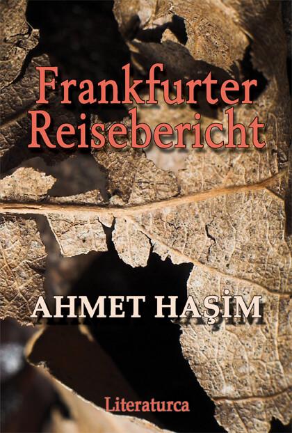 Frankfurter Reisebericht als Buch von Ahmet Hasim