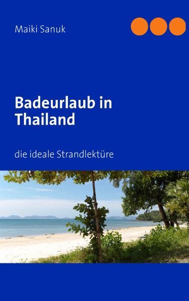Badeurlaub in Thailand als Buch von Maiki Sanuk