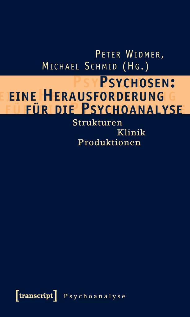 Psychosen: eine Herausforderung für die Psychoanalyse als Buch