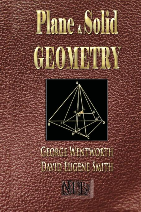 Plane And Solid Geometry - Wentworth-Smith Mathematical Series als Buch von George Wentworth, David Eugene Smith