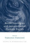 Biotechnologies and International Human Rights